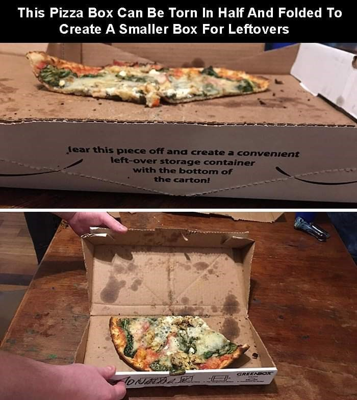 Food - This Pizza Box Can Be Torn In Half And Folded To Create A Smaller Box For Leftovers lear this piece off and create a convenient left-over storage container with the bottom of the carton! GREENB oX