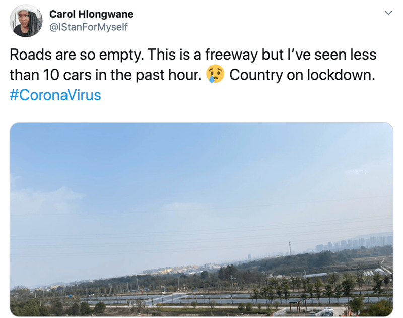 Text - Carol Hlongwane @IStanForMyself Roads are so empty. This is a freeway but l've seen less than 10 cars in the past hour. Country on lockdown. #CoronaVirus