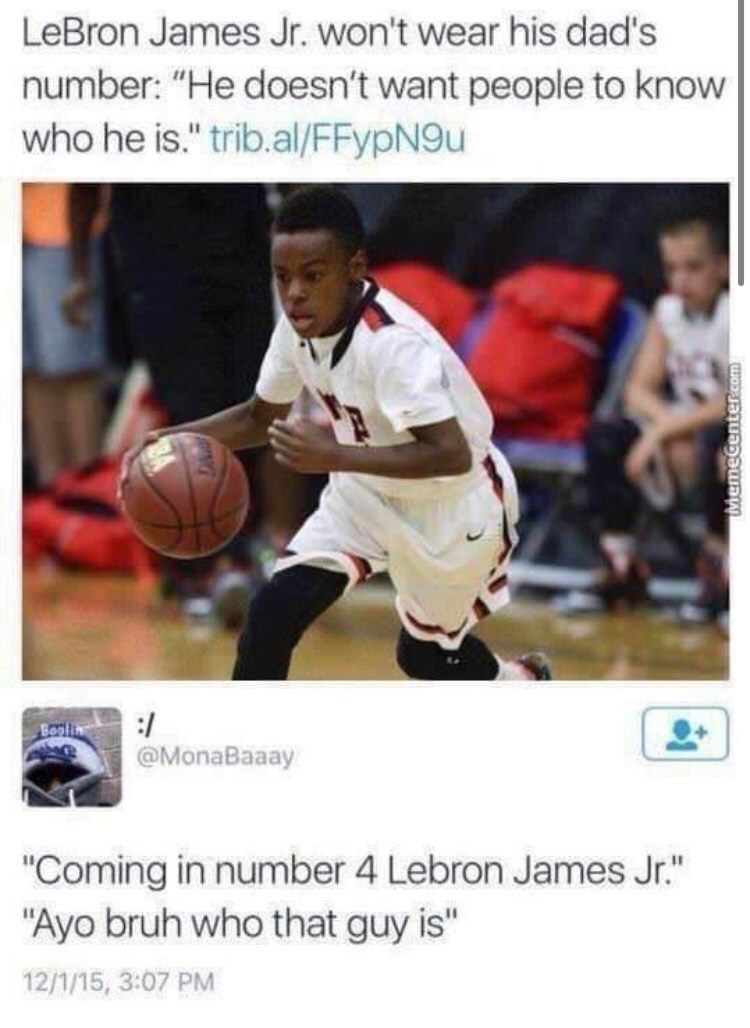 "Funny tweet that reads, ""Lebron James Jr won't wear his dad's number: 'He doesn't want people to know who he is;'"" someone replies below, ""Coming in number 4 Lebron James Jr.;' 'Ayo bruh who that guy is'"""
