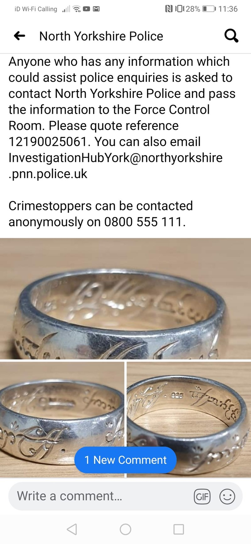 Metal - N0:28% O 11:36 iD Wi-Fi Calling all + North Yorkshire Police Anyone who has any information which could assist police enquiries is asked to contact North Yorkshire Police and pass the information to the Force Control Room. Please quote reference 12190025061. You can also email InvestigationHubYork@northyorkshire .pnn.police.uk Crimestoppers can be contacted anonymously on 0800 555 111. 235 1 New Comment Write a comment... (GIF