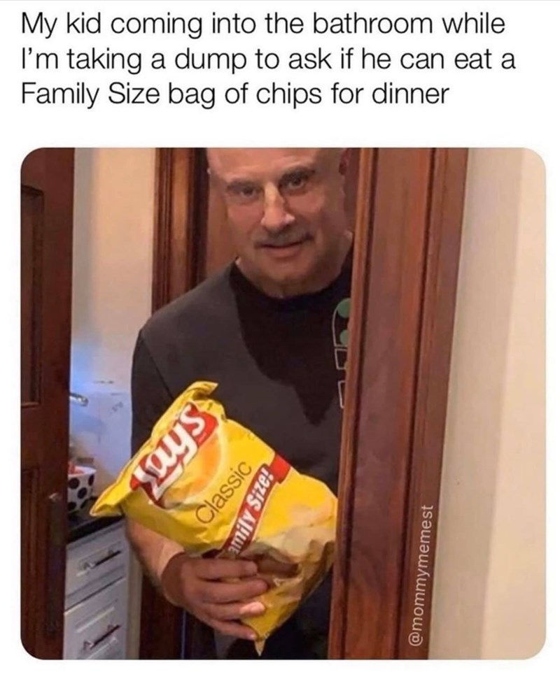 Junk food - My kid coming into the bathroom while I'm taking a dump to ask if he can eat a Family Size bag of chips for dinner Lys Classic mily Size! @mommymemest