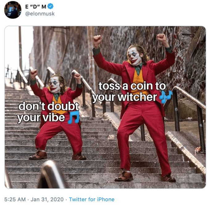 """People - Eפי"""" MM @elonmusk toss a coin to your witcher don't doubt your vibe Moued sba 5:25 AM · Jan 31, 2020 · Twitter for iPhone"""