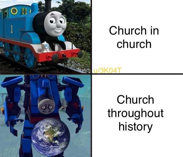 Thomas the tank engine - Church in church u/3K04T Church throughout history