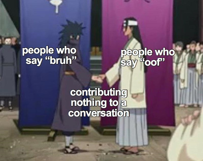 "Cartoon - people who say ""bruh"" people who say ""oof"" contributing nothing to a conversation"