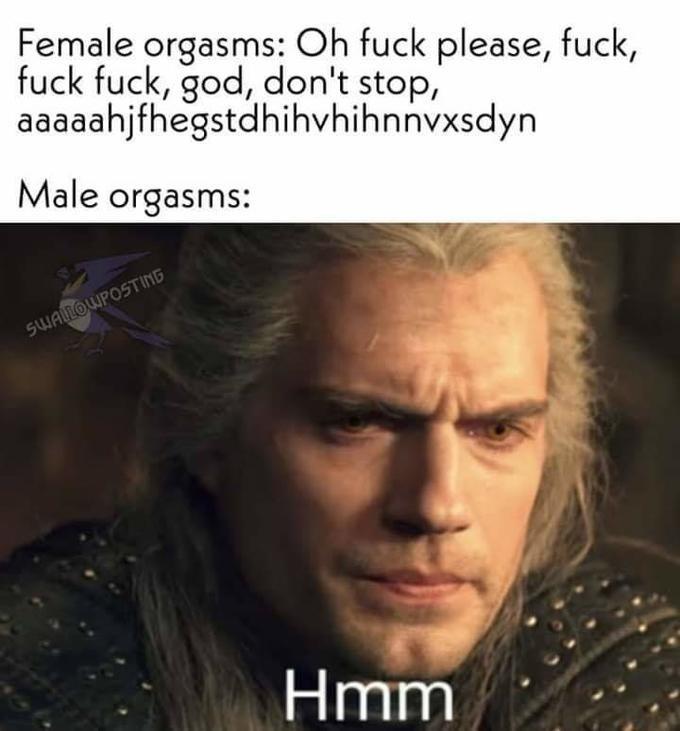 Forehead - Female orgasms: Oh fuck please, fuck, fuck fuck, god, don't stop, aaaaahjfhegstdhihvhihnnvxsdyn Male orgasms: SWAILOWPOSTING Hmm