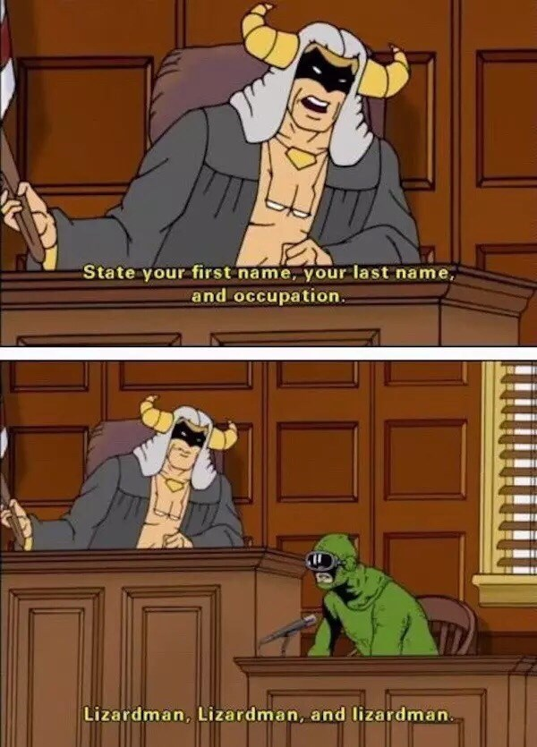 Cartoon - State your first name, your last name, and occupation. Lizardman, Lizardman, and lizardman.