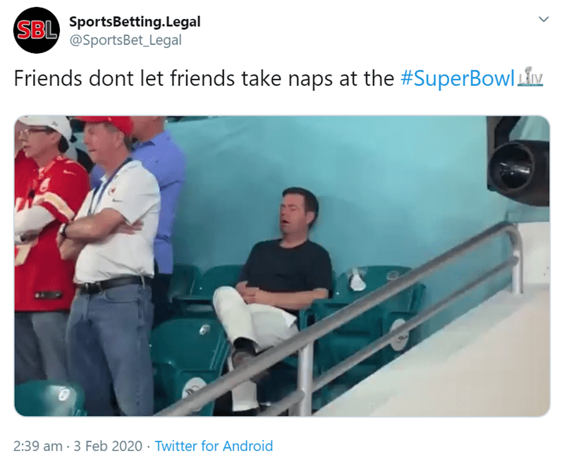 SBL SportsBetting.Legal @SportsBet_Legal Friends dont let friends take naps at the #SuperBowlLiM 2:39 am · 3 Feb 2020 · Twitter for Android