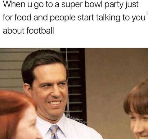 Face - When u go to a super bowl party just for food and people start talking to you about football MasiPopal