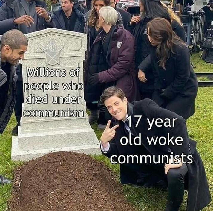 Grave - Millions of people who died under communism 17 year old woke communists