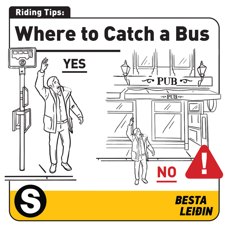 Parallel - Riding Tips: Where to Catch a Bus YES T PUB PUB // NO BESTA LEIÐIN