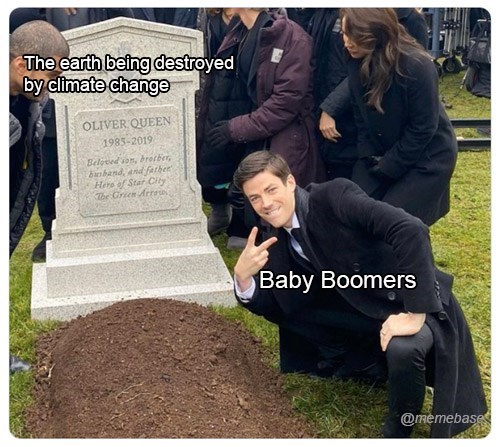 Grave - The earth being destroyed by climate change OLIVER QUEEN 1985-2019 Beloved son, brotber, banband, and farher Here of Star City The Green Arro Baby Boomers @memebase