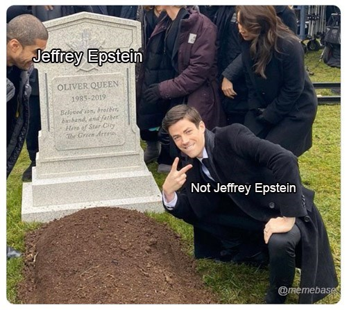 Grave - Jeffrey Epstein OLIVER QUEEN 1985-2019 Beloved son, bretber, banband, and farher Here of Star City The Green Arro Not Jeffrey Epstein @memebase