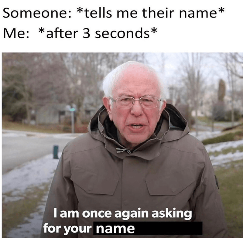 Funny meme about bernie sanders asking for financial support, meme turns into being about asking for someones name for a third time.
