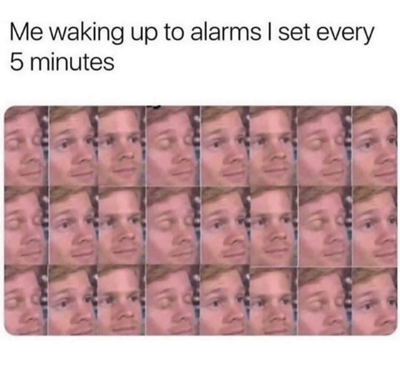 funny meme about blinking white guy setting alarms | drew scanlon reaction me waking up to alarms i set every 5 minutes