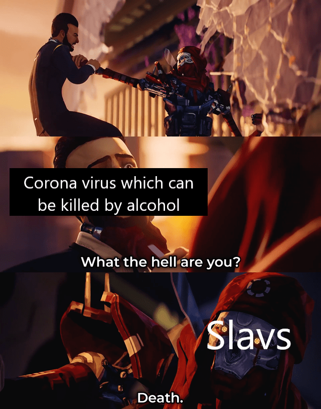 Music - Corona virus which can be killed by alcohol What the hell are you? Ślavs Death.