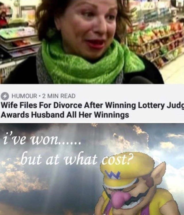 Cool - HUMOUR 2 MIN READ Wife Files For Divorce After Winning Lottery Judc Awards Husband All Her Winnings i've won..... but at what cost?