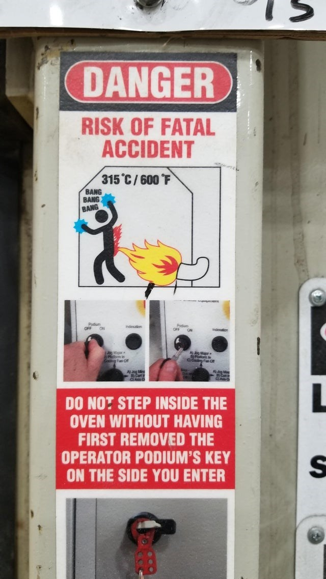Advertising - DANGER RISK OF FATAL ACCIDENT 315 °C/600 F BANG BANG BANG Podun Podum indiuion OFF ON OFF Indecation ON Colig Fan Of Cart in DO NO? STEP INSIDE THE OVEN WITHOUT HAVING FIRST REMOVED THE OPERATOR PODIUM'S KEY ON THE SIDE YOU ENTER