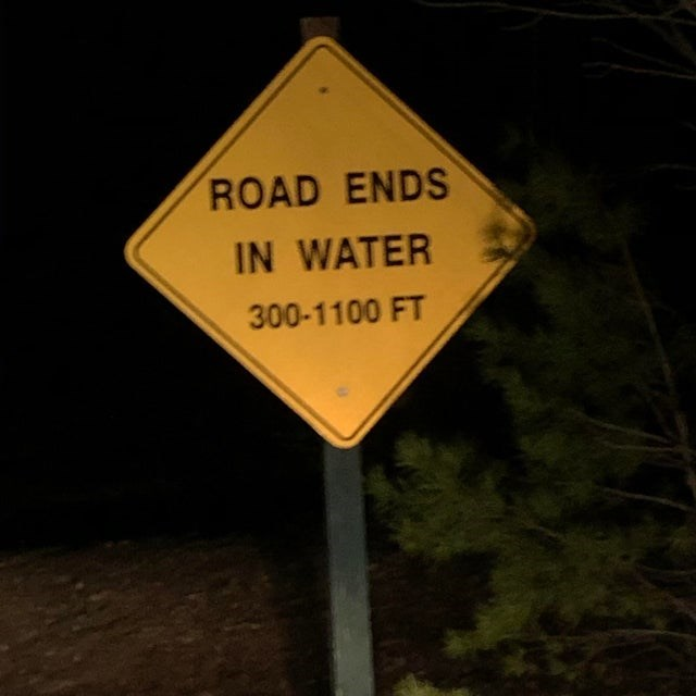 Signage - ROAD ENDS IN WATER 300-1100 FT