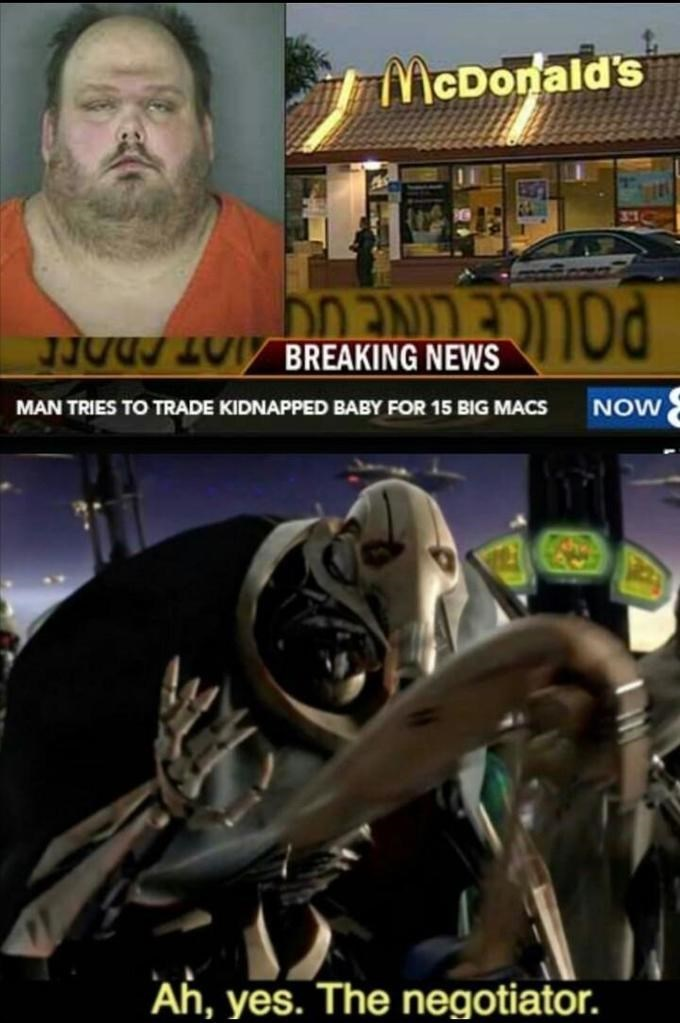 Games - McDonald's JJUGS20I BREAKING NEWS NOW MAN TRIES TO TRADE KIDNAPPED BABY FOR 15 BIG MACS Ah, yes. The negotiator.