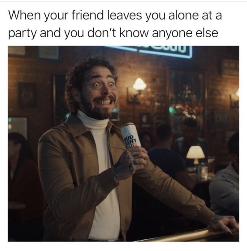Text - When your friend leaves you alone at a party and you don't know anyone else BUD GHT 61750