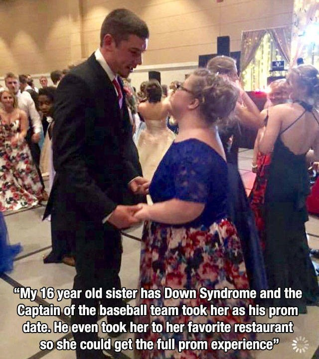 "Event - ""My 16 year old sister has Down Syndrome and the Captain of the baseball team took her as his prom date. He even took her to her favorite restaurant so she could get the full prom experience"""