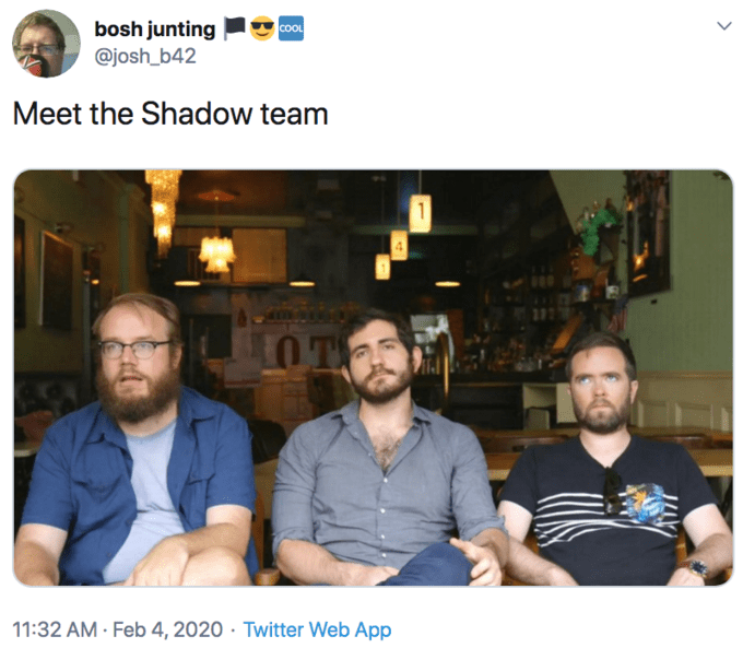 Community - bosh junting @josh_b42 cooL Meet the Shadow team OTY 11:32 AM · Feb 4, 2020 · Twitter Web App
