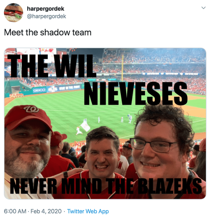 Text - harpergordek @harpergordek Meet the shadow team THE WIL NIEVESES NEVER MIND THE BLAZEKS 6:00 AM · Feb 4, 2020 · Twitter Web App
