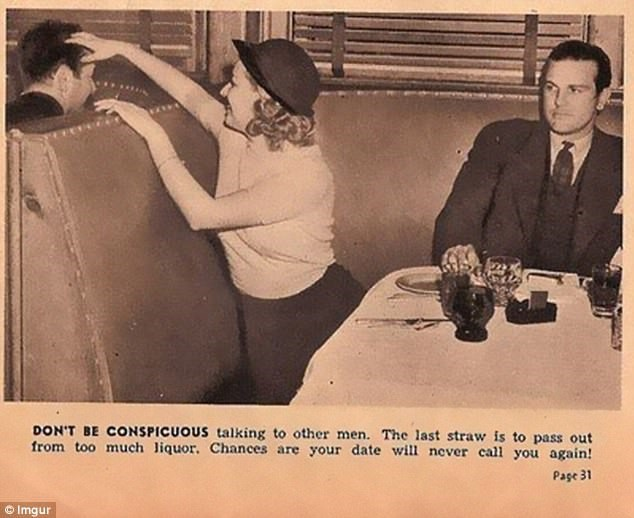 Retro style - DON'T BE CONSPICUOUS talking to other men. The last straw is to pass out from too much liquor. Chances are your date will never call you again! Page 31 © Imgur