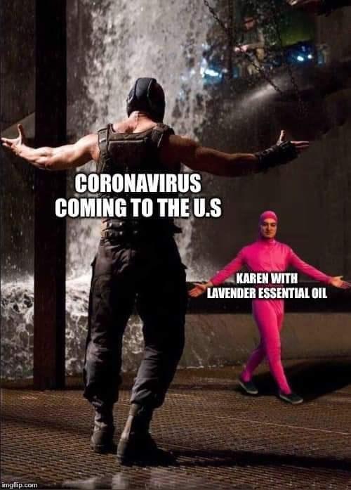 Dance - CORONAVIRUS COMING TO THE U.S KAREN WITH LAVENDER ESSENTIAL OIL imgflip.com