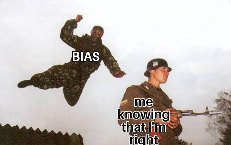 Soldier - BIAS me knowing that I'm right