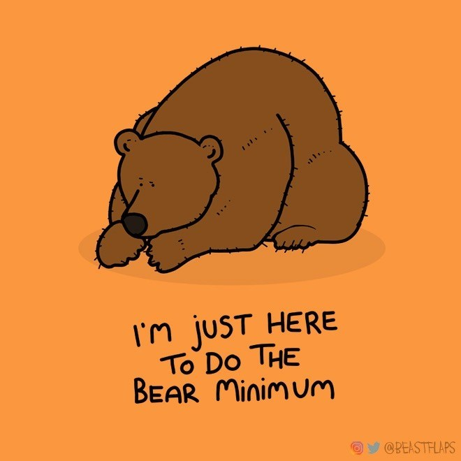 Groundhog - I'm juST HERE To Do THE BEAR Minimu @PEASTFLAPS