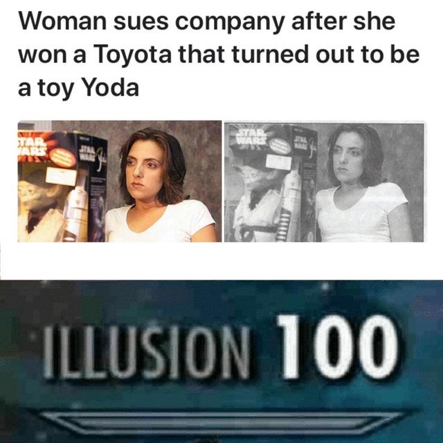 Text - Woman sues company after she won a Toyota that turned out to be a toy Yoda STAR WARS TAR ARS JTAL MAL STAL WAA ILLUSION 100