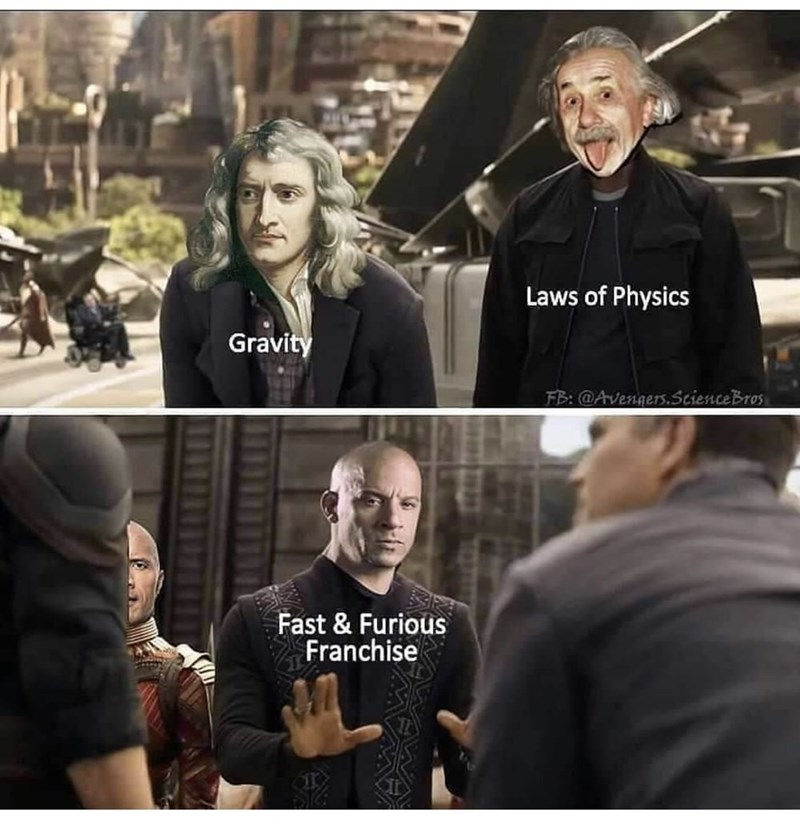 Collage - Laws of Physics Gravity FB: @Avengers.ScienceBros Fast & Furious Franchise