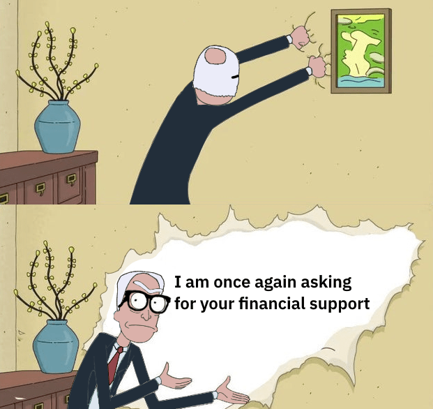 Cartoon - I am once again asking for your financial support do