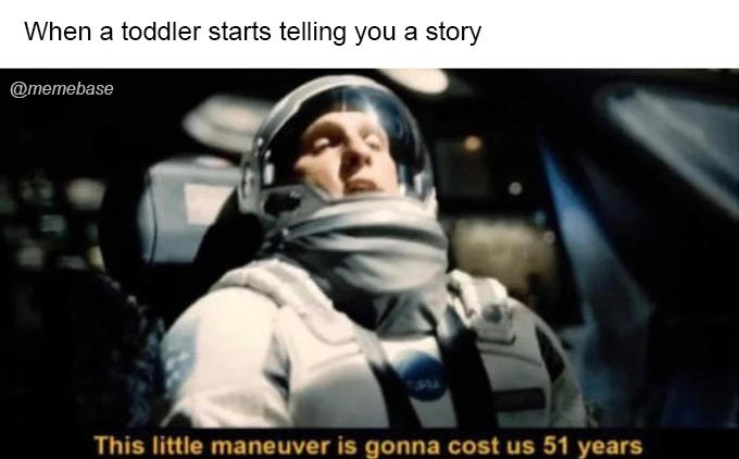 Photo caption - When a toddler starts telling you a story @memebase This little maneuver is gonna cost us 51 years