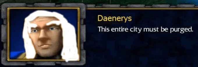 Head - Daenerys This entire city must be purged.