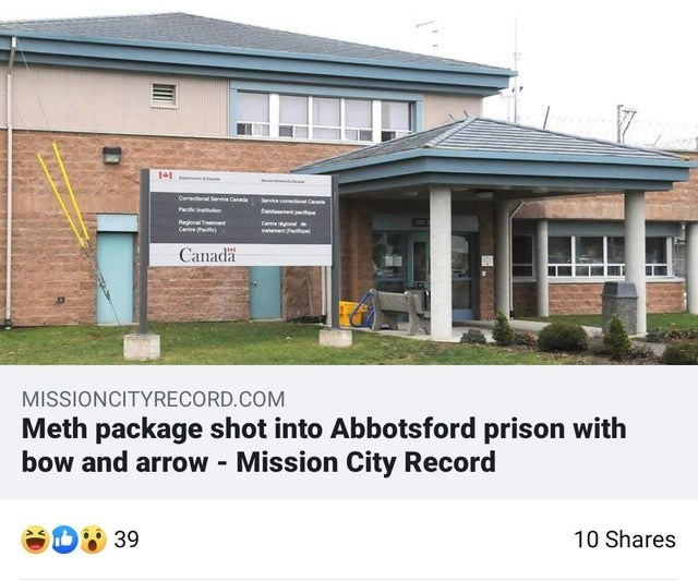 Property - Comtinel e Cena Pace Cet vane . Canadä MISSIONCITYRECORD.COM Meth package shot into Abbotsford prison with bow and arrow Mission City Record 10 Shares 39