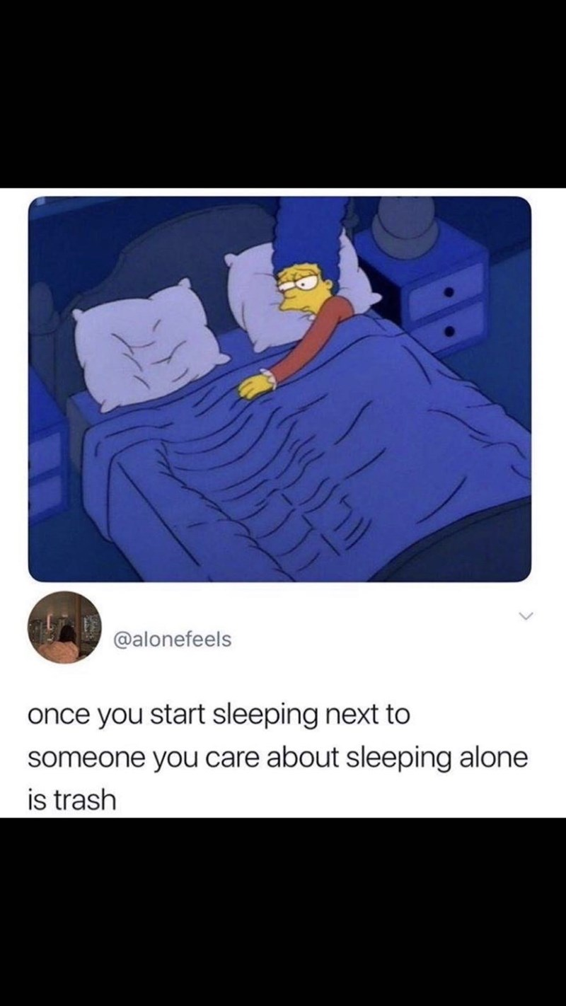 Cartoon - @alonefeels once you start sleeping next to someone you care about sleeping alone is trash י(