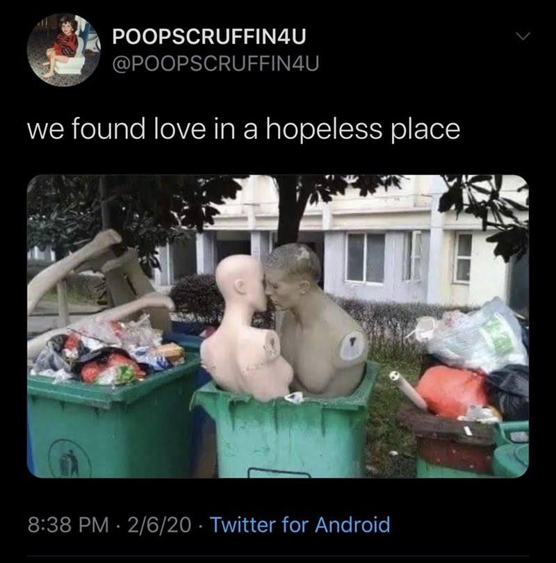 Photo caption - POOPSCRUFFIN4U @POOPSCRUFFIN4U we found love in a hopeless place 8:38 PM · 2/6/20 · Twitter for Android