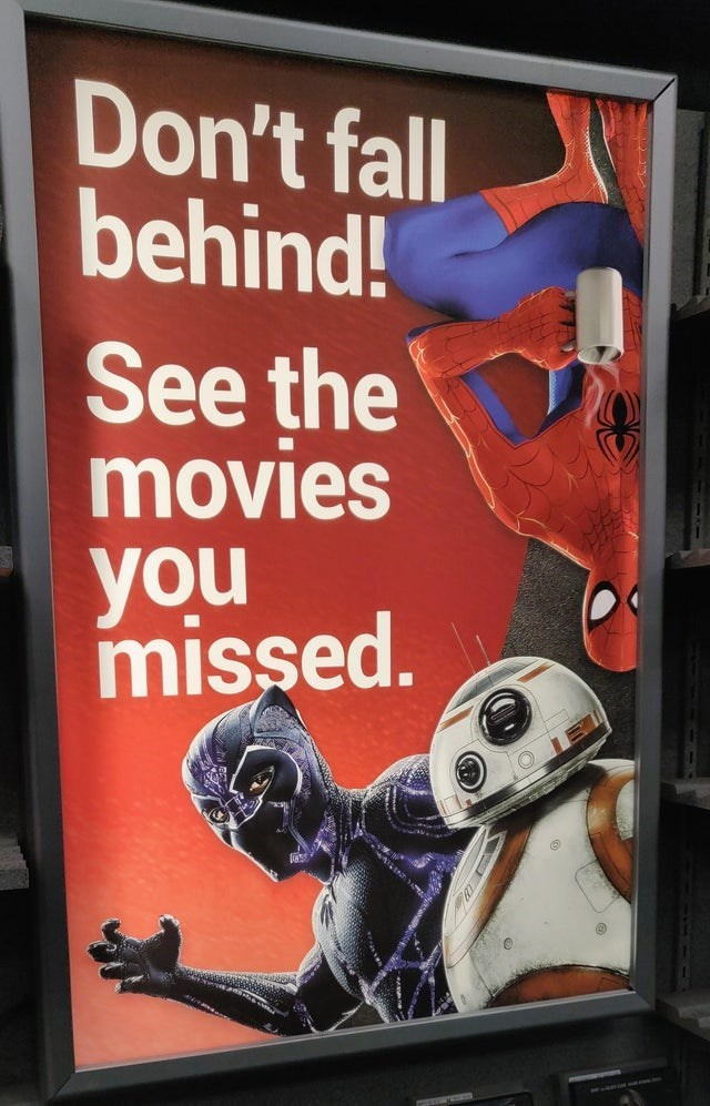 Poster - Don't fall behind! See the movies you missed.