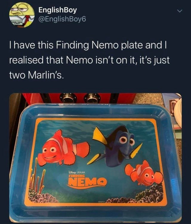 Text - EnglishBoy @EnglishBoy6 Thave this Finding Nemo plate and I realised that Nemo isn't on it, it's just two Marlin's. PIXAR NEMO