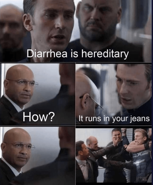 Face - Diarrhea is hereditary How? It runs in your jeans