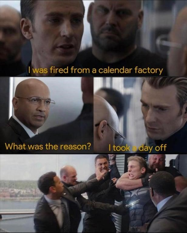 Facial expression - I was fired from a calendar factory What was the reason? I took day off
