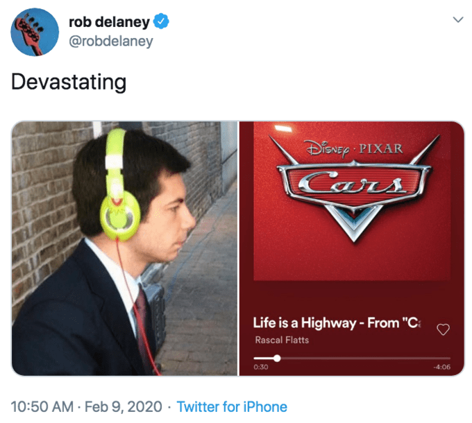 "Product - rob delaney @robdelaney Devastating DiSNEy PIXAR Cars Life is a Highway - From ""C Rascal Flatts -4:06 0:30 10:50 AM · Feb 9, 2020 · Twitter for iPhone 1e00 3666"
