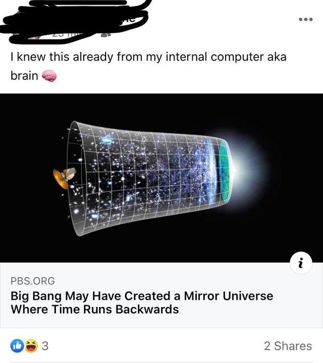 Light - I knew this already from my internal computer aka brain PBS.ORG Big Bang May Have Created a Mirror Universe Where Time Runs Backwards 2 Shares 3