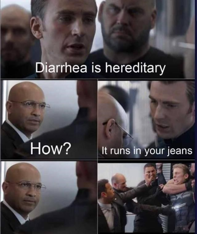 Facial expression - Diarrhea is hereditary How? It runs in your jeans