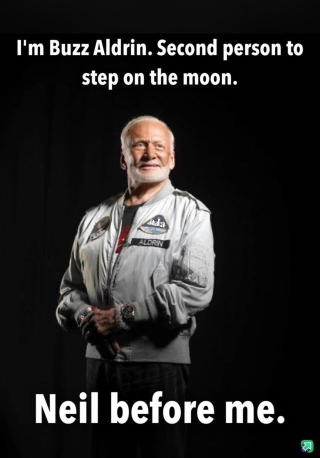 Photo caption - I'm Buzz Aldrin. Second person to step on the moon. Ada ALDRIN Neil before me.