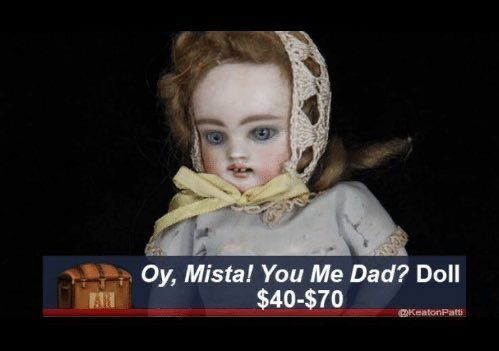 Child - Oy, Mista! You Me Dad? Doll $40-$70 FAR OKeatonPatti