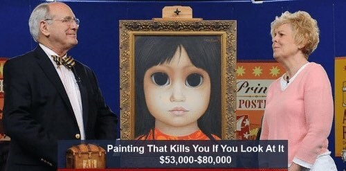 Head - Prin POSTI Painting That Kills You If You Look At It $53,000-$80,000 FAN