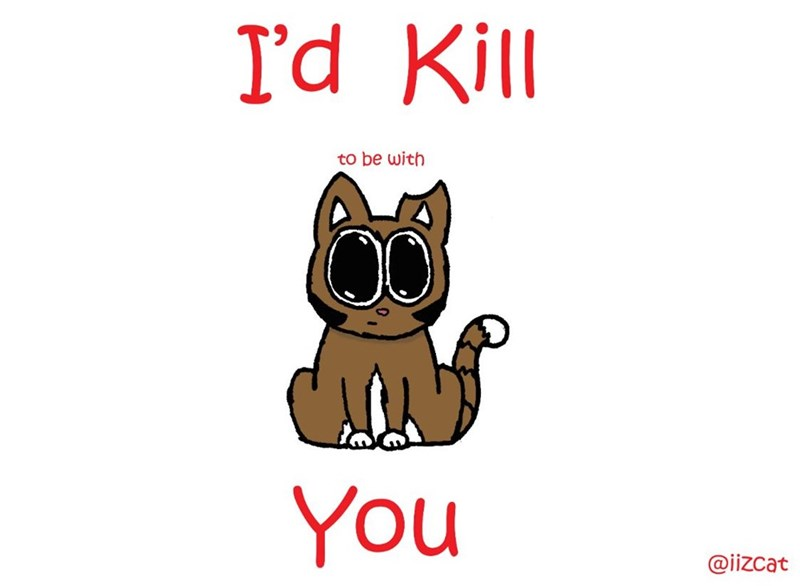 Text - I'd Kll to be with You @iizcat